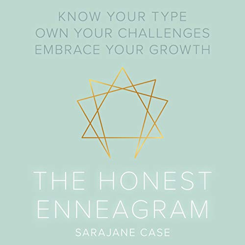 The Honest Enneagram: Know Your Type, Own Your Challenges, Embrace Your Growth