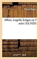 Althée, Tragédie Lyrique En 5 Actes