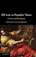 EU Law in Populist Times: Crises and Prospects