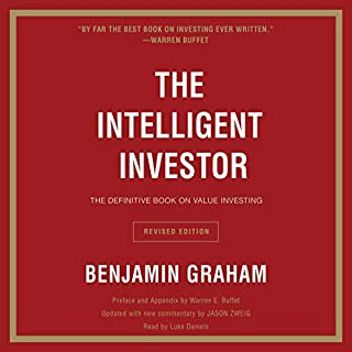 The Intelligent Investor Rev Ed.                   By:                                                                                                                                 Benjamin Graham                               Narrated by:                                                                                                                                 Luke Daniels                      Length: 17 hrs and 48 mins     351 ratings     Overall 4.6