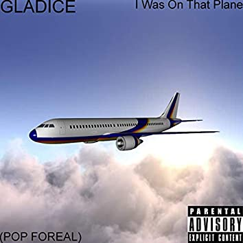 I Was on That Plane (Pop Foreal)