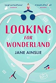 Looking For Wonderland by [Jane Ainslie]