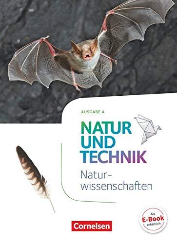 Natur und Technik - Naturwissenschaften: Neubearbeitung - Ausgabe A - 5./6. Schuljahr: Naturwissenschaften: Schülerbuch