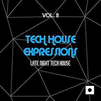 Tech House Expressions, Vol. 8 (Late Night Tech House)