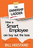 Ownership Ladder: How a Smart Employee Can Buy Out the Boss