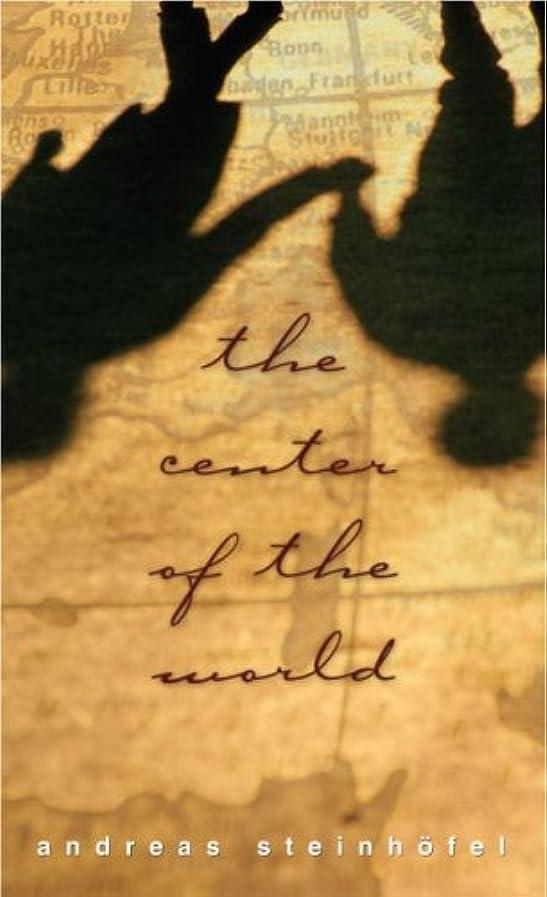 説得並外れて引き潮The Center of the World (English Edition)