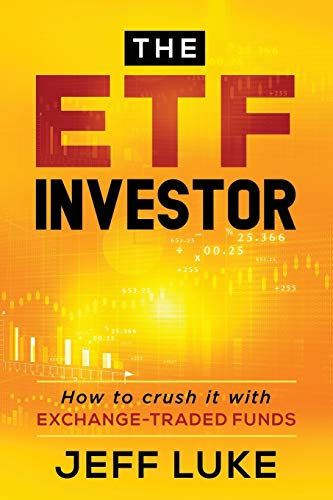The ETF Investor: How to Crush It With Exchange-Traded Funds