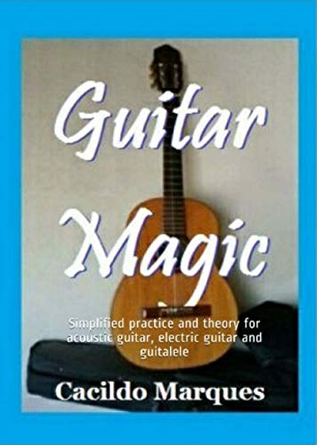 Guitar Magic: Simplified practice and theory for acoustic