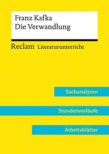 Franz Kafka: Die Verwandlung (Lehrerband): Reclam Literaturunterricht: Sachanalysen, Stundenverläufe, Arbeitsblätter: 15815