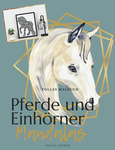 Pferde und Einhörner Mandalas: Tolles Malbuch