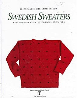 Swedish Sweaters: New Designs from Historical Examples (International Craft Classic)