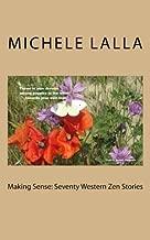 Making Sense: Seventy Western Zen Stories