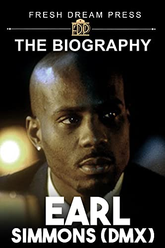 Earl Simmons (DMX): The Biography