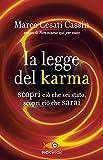 La legge del karma: Scopri ciò che sei stato, scopri ciò che sarai