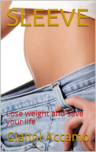 SLEEVE: Lose weight and save your life (English Edition)
