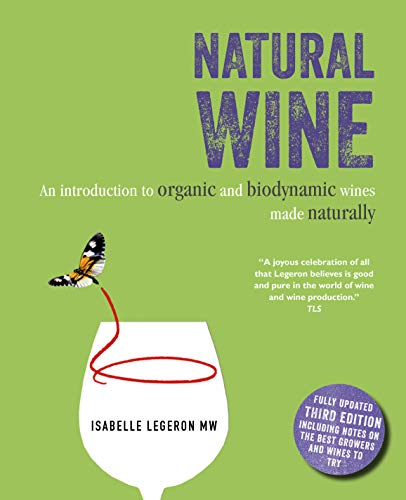 Natural Wine: An introduction to organic and biodynamic wines made naturally (English Edition)
