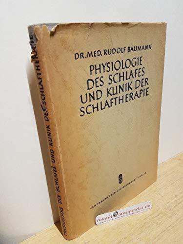 Physiologie des Schlafes und Klinik der Schlaftherapie.