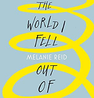 The World I Fell Out Of                   By:                                                                                                                                 Melanie Reid,                                                                                        Andrew Marr                               Narrated by:                                                                                                                                 Melanie Reid,                                                                                        Andrew Marr                      Length: 12 hrs and 58 mins     27 ratings     Overall 4.9