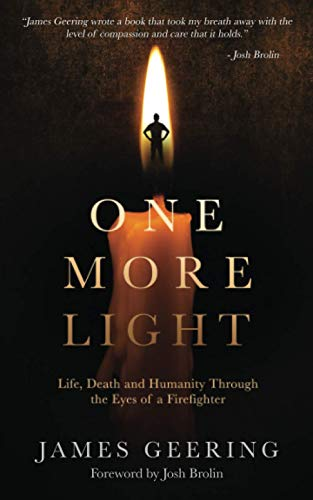 One More Light: Life, Death and Humanity Through the Eyes of a Firefighter