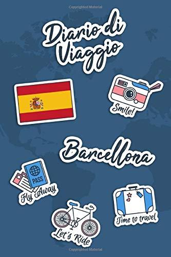 Diario di Viaggio Barcellona: Diario di viaggio da compilare   106 pagine, 15,24 cm x 22,86 cm   Per accompagnarvi durante il vostro soggiorno