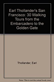 Earl Thollander's San Francisco: 30 Walking Tours from the Embarcadero to the Golden Gate by Earl Thollander (1983-04-13)