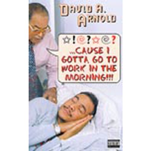 Cause I Gotta Go to Work in the Morning!                   By:                                                                                                                                 David A. Arnold                               Narrated by:                                                                                                                                 David A. Arnold                      Length: 50 mins     2 ratings     Overall 4.0