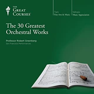 The 30 Greatest Orchestral Works                   Auteur(s):                                                                                                                                 Robert Greenberg,                                                                                        The Great Courses                               Narrateur(s):                                                                                                                                 Robert Greenberg                      Durée: 24 h et 53 min     4 évaluations     Au global 5,0