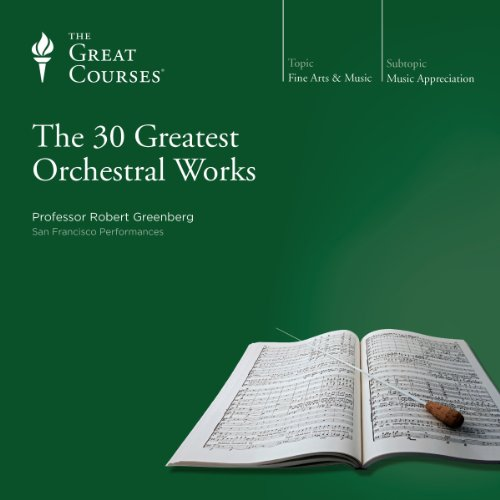 The 30 Greatest Orchestral Works audiobook cover art