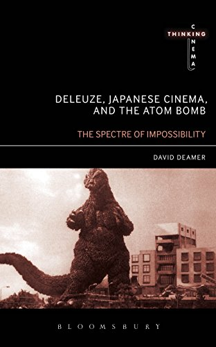 Deleuze, Japanese Cinema, and the Atom Bomb: The Spectre of Impossibility (Thinking Cinema Book 1) (English Edition)