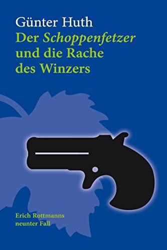 Der Schoppenfetzer und die Rache des Winzers: Erich Rottmanns neunter Fall