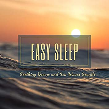 Easy Sleep: Soothing Breeze and Sea Waves Sounds to Fall Asleep Easier and Faster