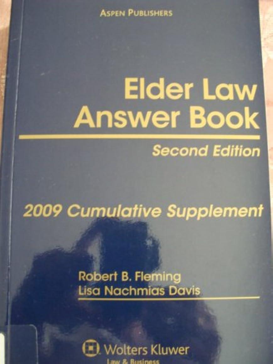 Elder Law Answer Book 2nd Edition, 2009 Cumulative Supplement