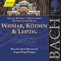 Bach:Organ Works Weimar/Kothen