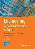 Engineering verfahrenstechnischer Anlagen: Praxishandbuch mit Checklisten und Beispielen (VDI-Buch) - Klaus H. Weber