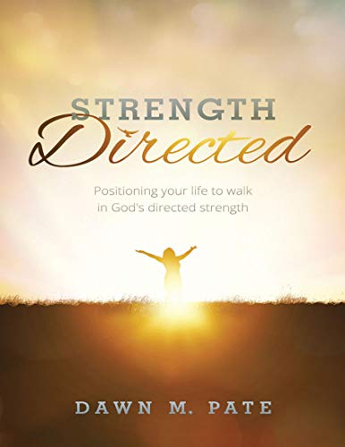 Strength Directed: Positioning Your Life to Walk In God's Directed Strength (English Edition)