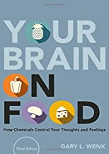 Your Brain on Food: How Chemicals Control Your Thoughts and Feelings