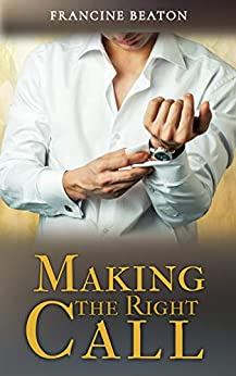 Making the Right Call (Kick Off Trilogy Book 1) by [Francine Beaton, Lidia De Jager]