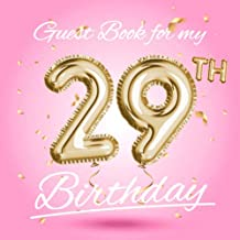 Guest Book for my 29th Birthday: Pink 29th Birthday Decorations & Birthday Gifts for women - 29 Years Party - Gold Balloons Edition - Keepsake Decor ... for Messages to treasure and Photos of Guests