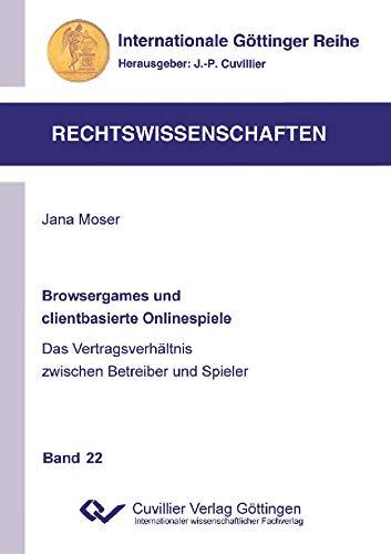 Browsergames und clientbasierte Onlinespiele: Das Vertragsverhältnis zwischen Betreiber und Spieler