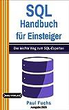 SQL: Handbuch für Einsteiger: Der leichte Weg zum SQL-Experten (Einfach Programmieren lernen 9) (German Edition)