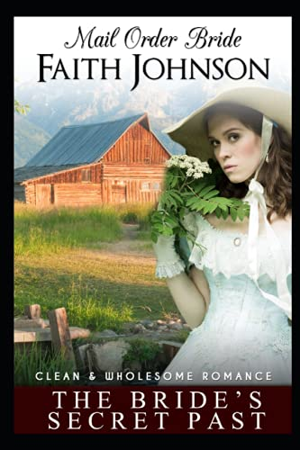 Compare Textbook Prices for Mail Order Bride: The Bride's Secret Past: Clean and Wholesome Western Historical Romance Summer Mail Order Brides  ISBN 9798536692684 by Johnson, Faith