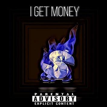 I Get Money (feat. Diego Money & IceBirds)