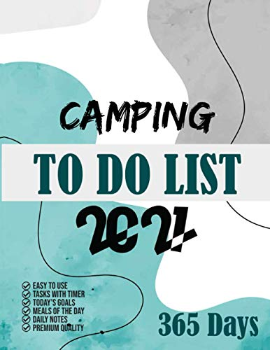 Camping To Do List 2021: 365 Days To Do List planner, 2021 day minder monthly planner, Daily Planner and Organizer 8.5x11, Task with timer, Goals, Meals, Notes