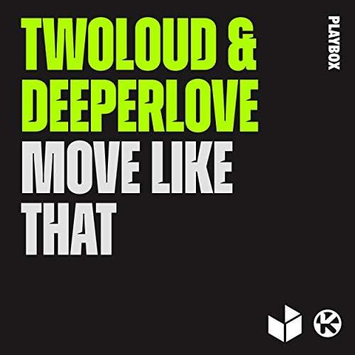 twoloud & Deeperlove