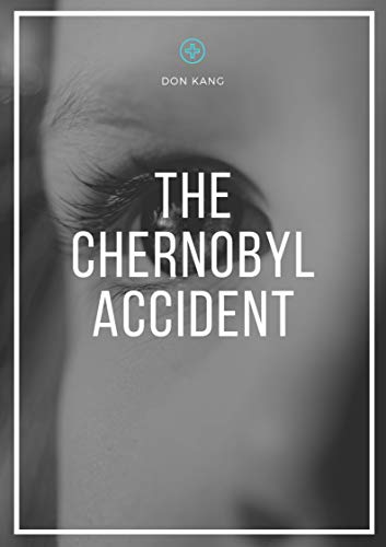 THE CHERNOBYL ACCIDENT (English Edition)