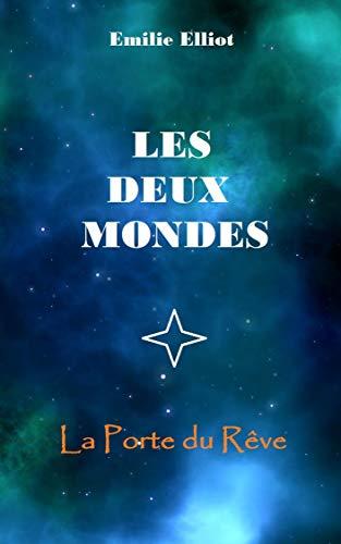 Couverture du livre LES DEUX MONDES: La porte du rêve