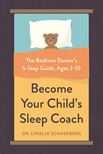 Become Your Child's Sleep Coach: The Bedtime Doctor's 5-Step Guide