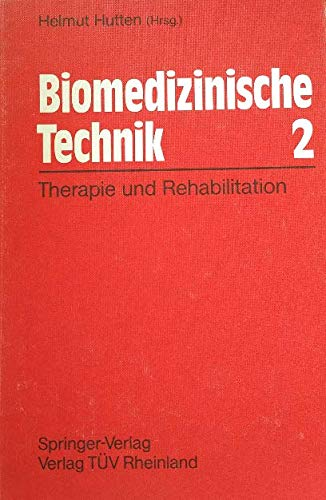 Biomedizinische Technik: Band 2: Therapie und Rehabilitation