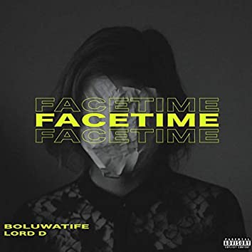 Facetime (feat. Lord D)