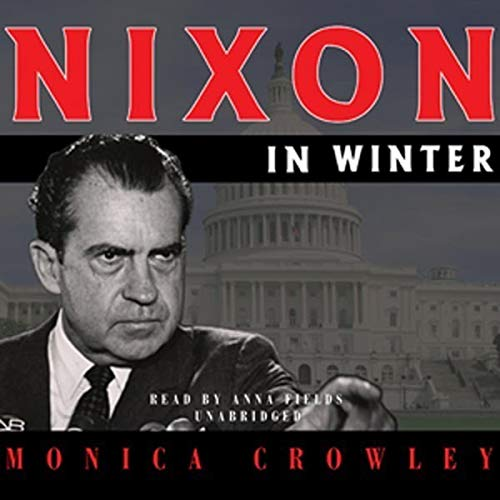 Nixon in Winter     His Final Revelations About Diplomacy, Watergate, and Life out of the Arena              By:                                                                                                                                 Monica Crowley,                                                                                        Cedar House Audio                               Narrated by:                                                                                                                                 Anna Fields                      Length: 17 hrs and 59 mins     1 rating     Overall 5.0